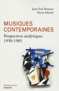 Jean-Yves Bosseur et Pierre Michel - Musiques contemporaines - Perspectives analytiques (1950-1985).