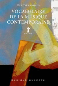 Jean-Yves Bosseur - Vocabulaire de la musique contemporaine.