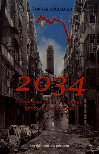 Jean-Yves Bouchaud - 2034 - Journaux de la 4e année après le grand Krach.
