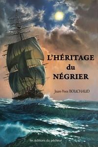 Jean-Yves Bouchaud - L'héritage du négrier.
