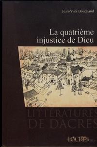 Jean-Yves Bouchaud - La quatrième injustice de Dieu.
