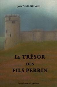 Jean-Yves Bouchaud - Le trésor des fils Perrin.