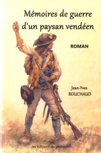 Jean-Yves Bouchaud - Mémoires de guerre d'un paysan vendéen.