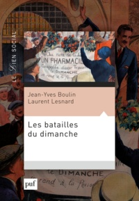 Jean-Yves Boulin et Laurent Lesnard - Les batailles du dimanche - L'extension du travail dominical et ses conséquences sociales.