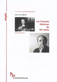 Jean-Yves Bras - Les courants musicaux du XXème siècle ou La musique dans tous ses états.