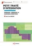 Jean-Yves Briend - Petit traité d'intégration : Riemann, Lebesgue et Kurzweil-Henstock.