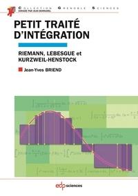 Petit traité dintégration : Riemann, Lebesgue et Kurzweil-Henstock.pdf