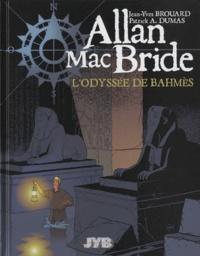 Jean-Yves Brouard et Patrick-A Dumas - Allan Mac Bride Tome 1 : L'odyssée de Bahmès.