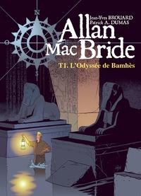 Jean-Yves Brouard et Patrick-A Dumas - Allan Mac Bride Tome 1 : L'Odyssée de Bamhès.
