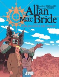 Jean-Yves Brouard et Patrick-A Dumas - Allan Mac Bride Tome 2 : Les secrets de Walpi.