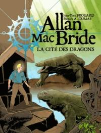 Jean-Yves Brouard et Patrick-A Dumas - Allan Mac Bride Tome 4 : La cité des dragons.