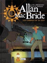 Jean-Yves Brouard et Patrick-A Dumas - Allan Mac Bride Tome 6 : Les ombres de Ta Keo.