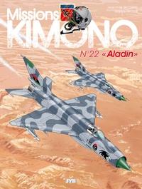 Jean-Yves Brouard et Francis Nicole - Missions Kimono T22 Aladin - Aladin.