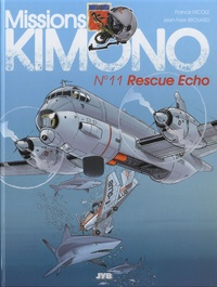 Jean-Yves Brouard et Francis Nicole - Missions Kimono Tome 11 : Rescue Echo.