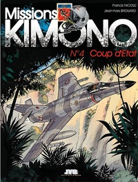 Jean-Yves Brouard et Francis Nicole - Missions Kimono Tome 4 : Coup d'Etat.