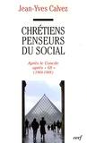 """Jean-Yves Calvez - Chrétiens penseurs du social - Tome 3, Après-concile, après """"68"""" (1968-1988)."""