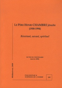 Jean-Yves Calvez - Le père Henri Chambre jésuite (1908-1994) - Résistant, savant, spirituel.