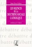 Jean-Yves Calvez - Les silences de la doctrine sociale catholique.