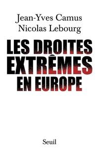 Jean-Yves Camus et Nicolas Lebourg - Les droites extrêmes en Europe.