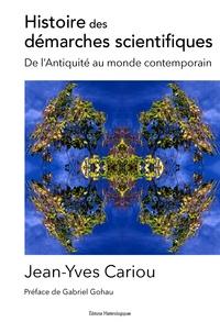 Jean-Yves Cariou - Histoire des démarches scientifiques - De l'Antiquité au monde contemporain.