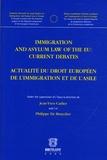 Jean-Yves Carlier et Philippe De Bruycker - Actualité du droit européen de l'immigration et de l'asile - Immigration and Asylum Law of the EU : current debates.