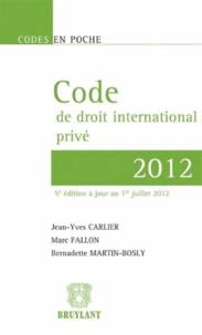 Jean-Yves Carlier et Marc Fallon - Code de droit international privé 2012.