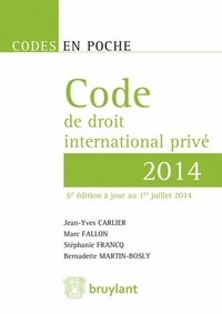 Jean-Yves Carlier et Marc Fallon - Code de droit international privé.