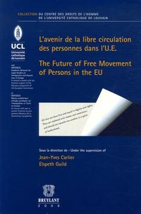 Jean-Yves Carlier et Elspeth Guild - L'avenir de la libre circulation des personnes dans l'U.E. - Tome 2, édition bilingue français-anglais.