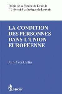 Jean-Yves Carlier - La condition des personnes dans l'Union européenne.