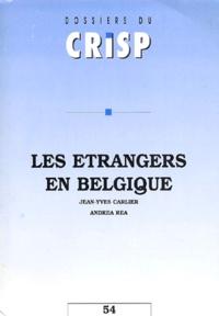 Jean-Yves Carlier et Andrea Rea - Les étrangers en Belgique.