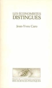 Jean-Yves Caro - Les économistes distingués - Logique sociale d'un champ scientifique.