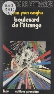 Jean-Yves Casgha - Boulevard de l'étrange.