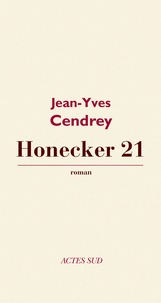 Jean-Yves Cendrey - Honecker 21.
