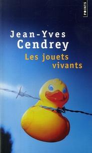 Jean-Yves Cendrey - Les jouets vivants.