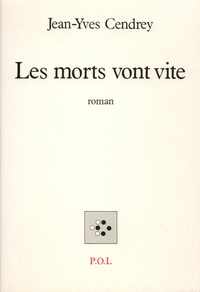 Jean-Yves Cendrey - Les morts vont vite.
