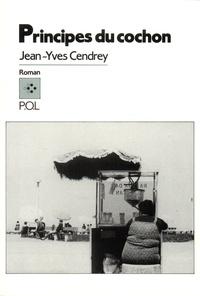 Jean-Yves Cendrey - Principes du cochon.