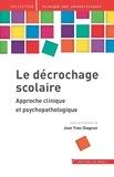 Jean-Yves Chagnon - Le décrochage scolaire - Approche clinique et psychopathologique.