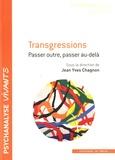 Jean-Yves Chagnon - Transgressions - Passer outre, passer au-delà.