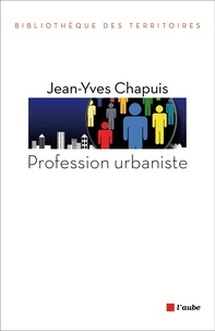 Jean-Yves Chapuis - Profession urbaniste.