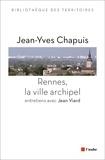 Jean-Yves Chapuis - Rennes, la ville archipel.