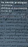 Jean-Yves Chateau - La vérité pratique - Aristote, Ethique à Nicomaque Livre VI.