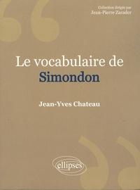 Jean-Yves Chateau - Le vocabulaire de Gilbert Simondon.