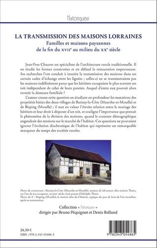 La transmission des maisons lorraines. Familles et maisons paysannes de la fin du XVIIe au milieu du XXe siècle