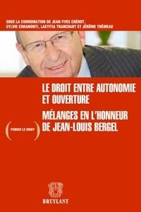 Jean-Yves Chérot et Sylvie Cimamonti - Le droit, entre autonomie et ouverture - Mélanges en l'honneur de Jean-Louis Bergel.