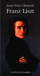 Jean-Yves Clément - Franz Liszt - La Dispersion magnifique.