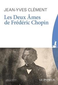 Jean-Yves Clément - Les deux âmes de Frédéric Chopin.