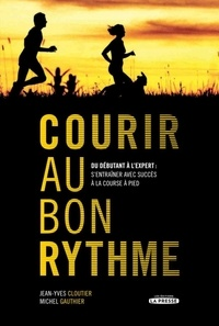 Jean-Yves Cloutier et Michel Gauthier - Courir au bon rythme.