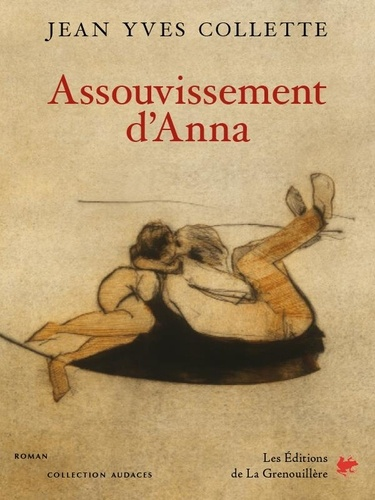 Assouvissement d'Anna. roman