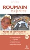 Jean-Yves Conrad - Roumain Express - Guide de conversation ; Les premiers mots utiles ; Notions de grammaire ; Culture et civilisation ; Renseignements pratiques.