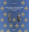 Jean-Yves Copy - La revendication bretonne du trône de France (1213-1358).